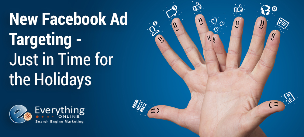New Facebook Ad Targeting—Just in Time for the Holidays