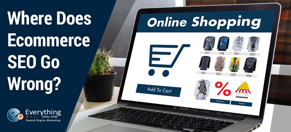 Where Does Ecommerce SEO Go Wrong?