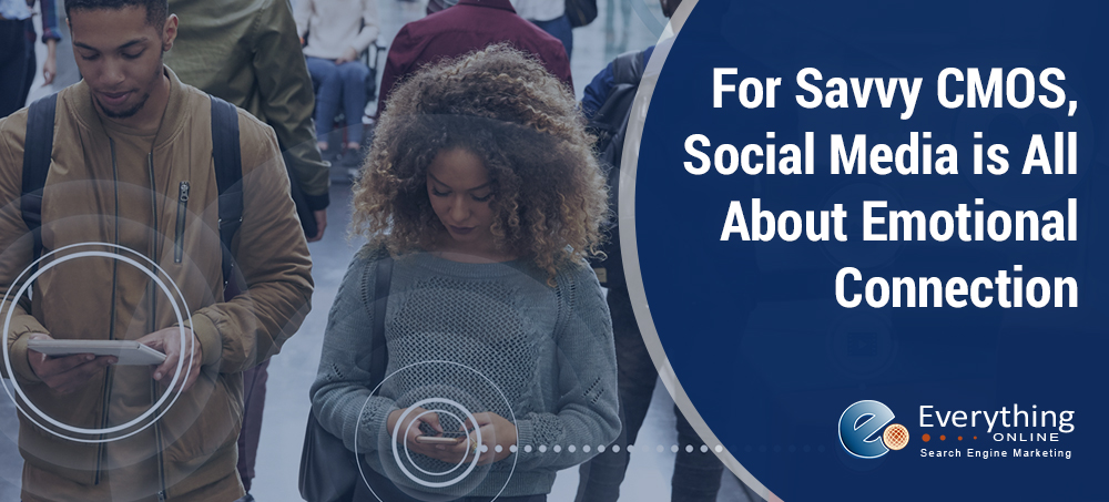For Savvy CMOS, Social Media is All About Emotional Connection